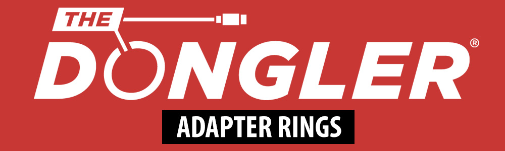 The Dongler® - Adapter Rings